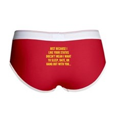 Just Because I Liked Your Status Women's Boy Brief
