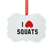 I Love Squats Ornament