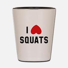 I Love Squats Shot Glass