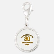 Funny 80 year old gift ideas Silver Round Charm