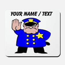 Mean Policeman Mousepad