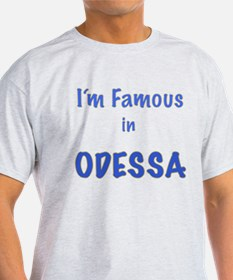 I'm Famous in Odessa T-Shirt