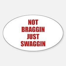 Not Braggin Just Swaggin Decal