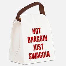 Not Braggin Just Swaggin Canvas Lunch Bag
