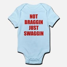 Not Braggin Just Swaggin Infant Bodysuit