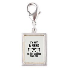 I'm Not A Nerd. I'm Just Smarter Than You. Silver