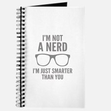 I'm Not A Nerd. I'm Just Smarter Than You. Journal