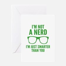 I'm Not A Nerd. I'm Just Smarter Than You. Greetin