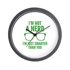 I'm Not A Nerd. I'm Just Smarter Than You. Wall Cl