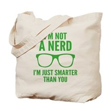I'm Not A Nerd. I'm Just Smarter Than You. Tote Ba