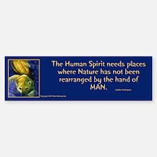 """The Human Spirit..."" Bumper Bumper Bumper Sticker"