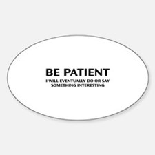 Be Patient Decal