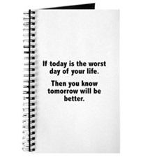 If Today Is The Worst Day Of Your Life Journal