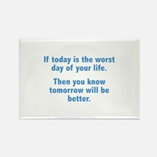 If Today Is The Worst Day Of Your Life Rectangle M