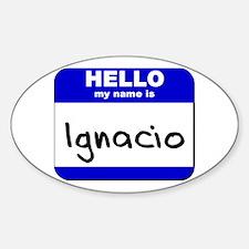 hello my name is ignacio Oval Decal