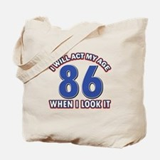 Act 86 years old Tote Bag