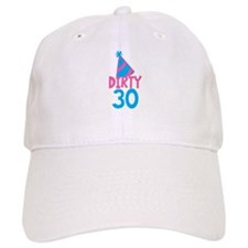 Dirty thirty with a birthday hat Baseball Cap