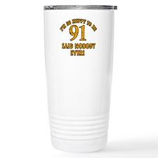 Funny 91 year old gift ideas Travel Mug