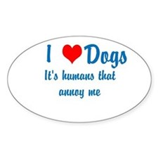 Humans annoy me Decal