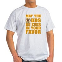 May The Odds Be Ever In Your Favor Light T-Shirt