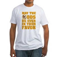 May The Odds Be Ever In Your Favor Fitted T-Shirt
