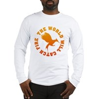 The World Will Catch Fire Long Sleeve T-Shirt