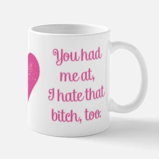 You Had Me At Mugs