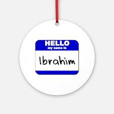 hello my name is ibrahim  Ornament (Round)