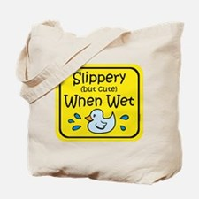 Slippery When Wet Baby Tote Bag