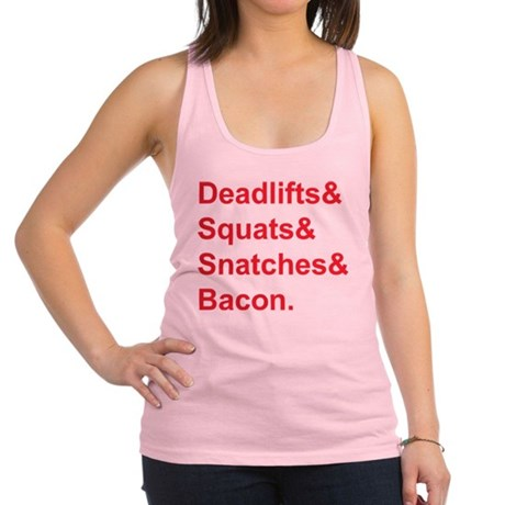 Deadlifts Squats Snatches Bacon Racerback Tank Top