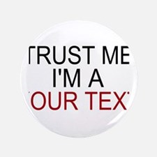 "Trust me im a ... 3.5"" Button"