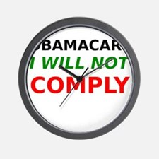 Obamacare I Will Not Comply Wall Clock