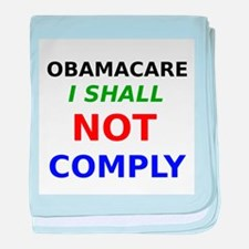 Obamacare I Shall Not Comply baby blanket