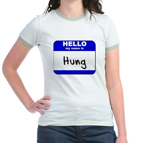 hello my name is hung Jr. Ringer T-Shirt