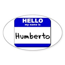 hello my name is humberto Oval Decal