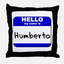 hello my name is humberto  Throw Pillow