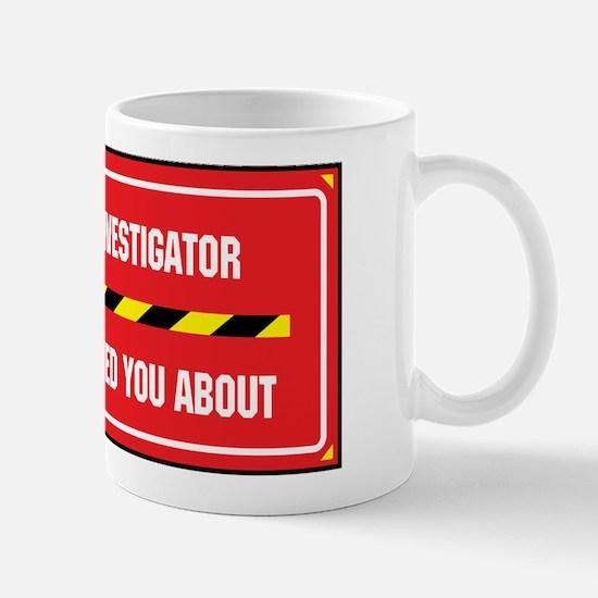 I'm the Investigator Mug