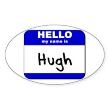 hello my name is hugh Oval Decal