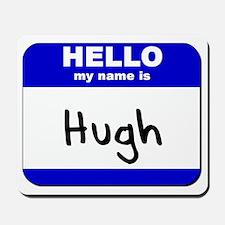 hello my name is hugh  Mousepad