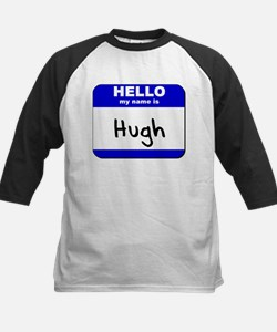 hello my name is hugh Kids Baseball Jersey