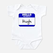 hello my name is hugh  Infant Bodysuit