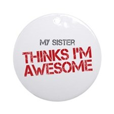 Sister Awesome Ornament (Round)