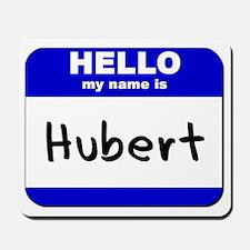 hello my name is hubert  Mousepad