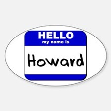 hello my name is howard Oval Decal