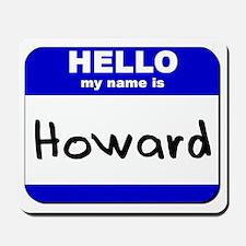 hello my name is howard  Mousepad