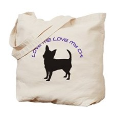Love Me Love My Chi Tote Bag