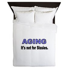 AGING. Its not for Sissies Queen Duvet