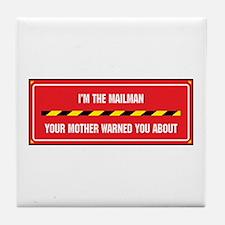 I'm the Mailman Tile Coaster