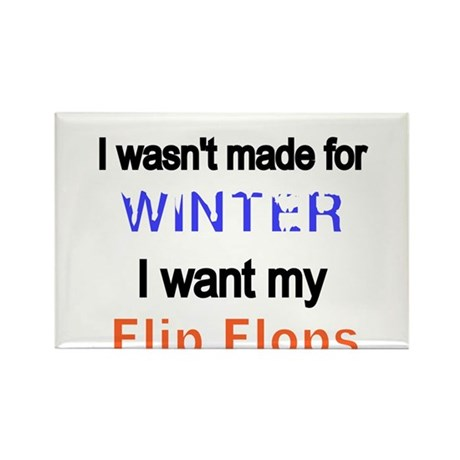 I wasnt made for Winter. I want my Flip Flops Magn