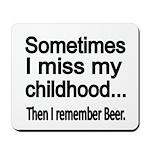 Sometimes I miss my Childhood Mousepad
